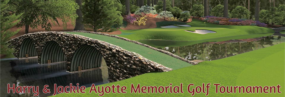 July 10th,  2017 – 6th Annual Harry & Jackie Ayotte Memorial Golf Tournament